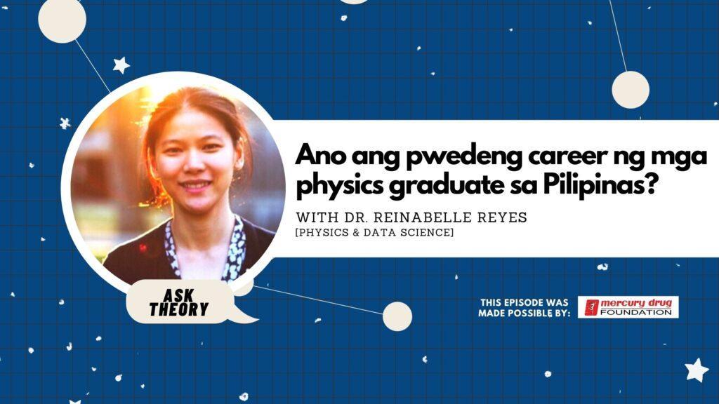 ask theory, data science, physics, reinabelle reyes, ano ang pwedeng career ng mga physics graduate sa pilipinas?