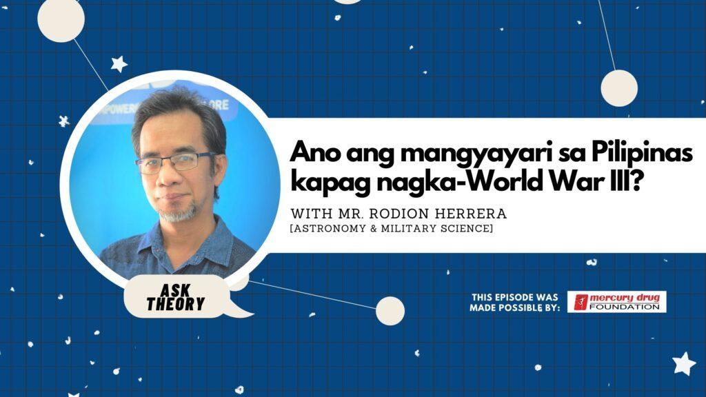 Ano Ang Mangyayari sa Pilipinas Kapag Nagka-World War III?, ask theory, astronomy, rodion herrera