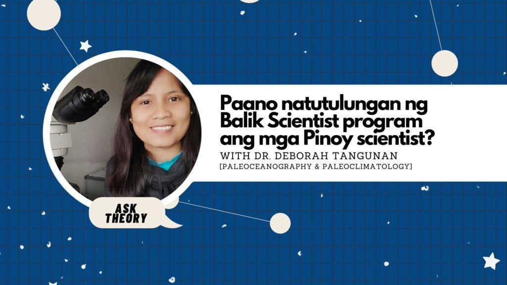 ask theory, deborah tangunan, paleoceanography, paleoclimatology, Paano natutulungan ng Balik Scientist program ang mga Pinoy scientist