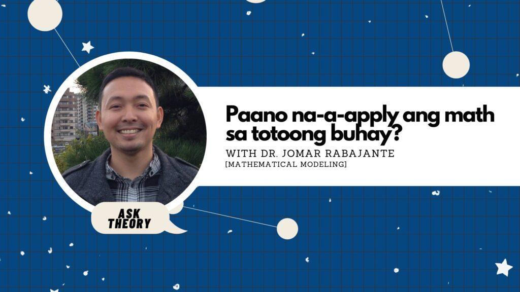 ask theory, mathematical modeling, jomar rabajante, paano na-a-apply ang math sa totoong buhay?